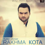 Rakhwan Kota By Kulbir Jhinjer Mp3 Songs