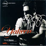 Yakeen By Ranjit Rana Mp3 Songs