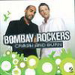 Crash And Burn By Bombay Rockers Mp3 Songs