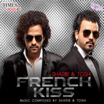 French Kiss By Sharib & Toshi Mp3 Songs