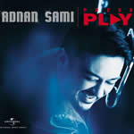 Press Play By Adnan Sami Mp3 Songs
