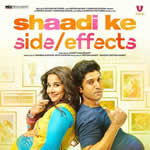 Download Shaadi Ke Side Effects HD Video Songs
