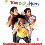 Tom Dick And Harry Songs