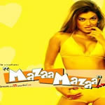 Mazaa Mazaa Mp3 Songs